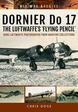 Dornier Do 17:  The Luftwaffe's 'Flying Pencil'