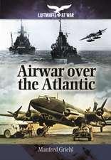 Airwar Over the Atlantic:  The Hidden Photographic Diary of U-564