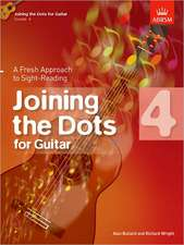 Joining the Dots for Guitar, Grade 4: A Fresh Approach to Sight-Reading