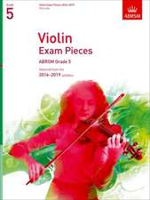 Violin Exam Pieces 2016-2019, ABRSM Grade 5, Part: Selected from the 2016-2019 syllabus