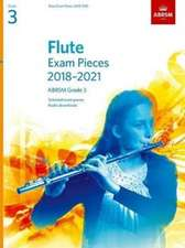 Flute Exam Pieces 2018-2021, ABRSM Grade 3: Selected from the 2018-2021 syllabus. Score & Part, Audio Downloads
