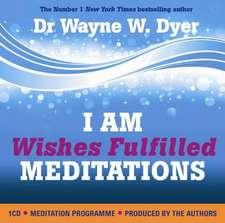 I am Wishes Fulfilled Meditation