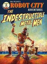 Indestructible Metal Men