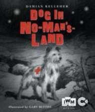 Kelleher, D: Dog in No-Man's-Land