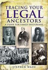 Tracing Your Legal Ancestors:  A Guide for Family Historians