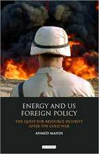 Energy and US Foreign Policy: The Quest for Resource Security After the Cold War