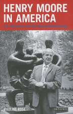 Henry Moore in America: Art, Business and the Special Relationship