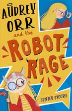 Audrey Orr and the Robot Rage