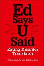 Ed Says U Said:  Eating Disorder Translator