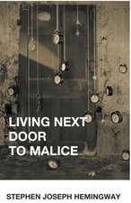 Living Next Door to Malice