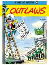 Lucky Luke Vol. 47: Outlaws