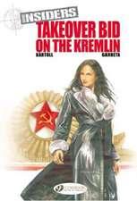 Insiders Vol. 4: Takeover Bid On The Kremlin