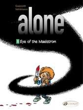 Alone Vol. 5: Eye Of The Maelstrom