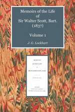 Memoirs of the Life of Sir Walter Scott, Bart. (1837) Volume 1
