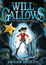 Will Gallows and the Snake-Bellied Troll