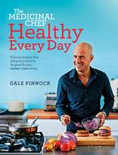 The Medicinal Chef Healthy Every Day