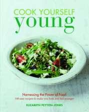 Peyton-Jones, E: Cook Yourself Young