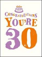 Congratulations You're 30