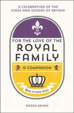 Bryan, R: For the Love of the Royal Family