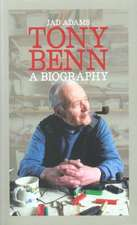 Tony Benn a Biography