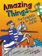 Amazing Things to Make and Do Knights