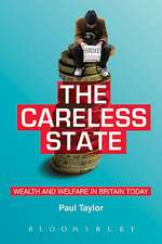 The Careless State: Wealth and Welfare in Britain Today