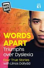 Quick Reads: Words Apart - Triumphs over Dyslexia