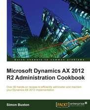 Microsoft Dynamics Ax 2012 R2 Administration Cookbook:  Advanced Bpmn Topics