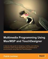 Multimedia Programming Using Max/Msp and Touchdesigner:  Beginner's Guide - Second Edition