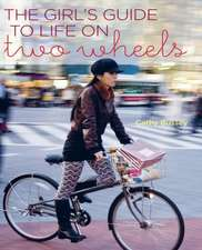 The Girl's Guide to Life on Two Wheels