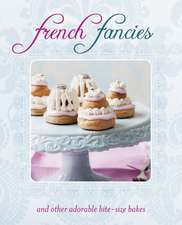 French Fancies: and other adorable bite-size bakes