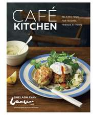 Cafe Kitchen: Relaxed food for friends from the Lantana Café