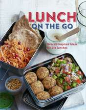 Lunch on the Go: Over 60 inspired ideas for DIY lunches