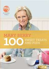 100 Sweet Treats and Puds My Kitchen Table:  The Making of the World's Most Famous Vet