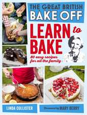 Great British Bake Off:  80 Easy Recipes for All the Family