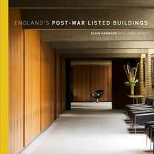 England's Post-War Listed Buildings:  Including Scheduled Monuments and Registered Landscapes