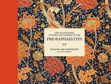 The Pre-Raphaelites - Their lives in Letters and Diaries