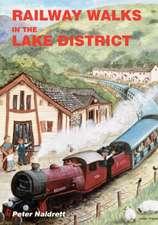 Naldrett, P: Railway Walks in the Lake District