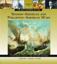 The Encyclopedia of the Spanish-American and Philippine-American Wars [3 Volumes]:  A Political, Social, and Military History