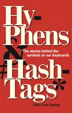 Hyphens & Hashtags∗ – ∗The Stories behind the symbols on our keyboard