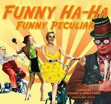Funny Ha-Ha, Funny Peculiar: A Book of Strange & Comic Poems