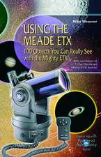 Using the Meade ETX: 100 Objects You Can Really See with the Mighty ETX