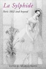 La Sylphide - 1832 and Beyond.