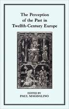 The Perception of the Past in 12th Century Europe
