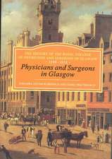 Physicians and Surgeons in Glasgow, 1599-1858:  The History of the Royal College of Physicians and Surgeons of Glasgow, Volume 1