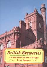 British Breweries:  An Architectural History