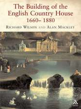 Building of the English Country House, 1660-1880