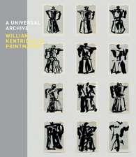 A Universal Archive:  William Kentridge as Printmaker