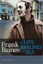 Frank Baines:  A Life Beyond the Sea