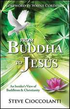 From Buddha to Jesus:  An Insider's View of Buddhism and Christianity